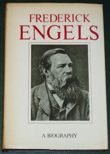 Frederick Engels - A Biography